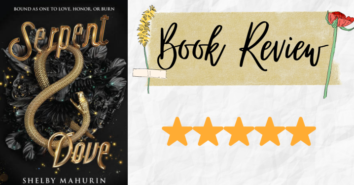Review: Serpent & Dove by ShelbyMahurin
