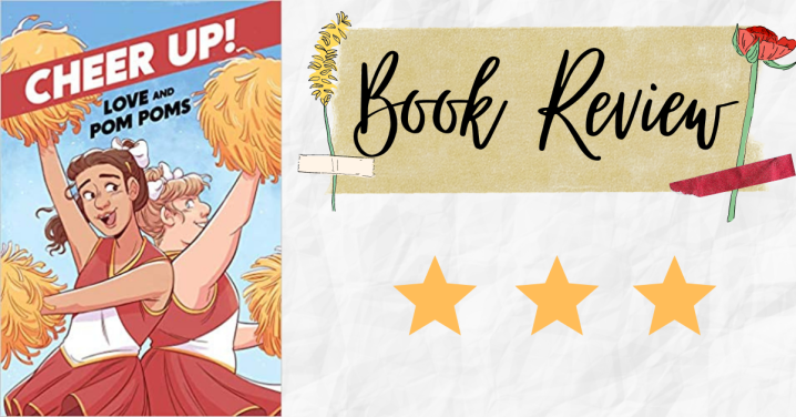Mini Review: Cheer Up: Love and Pompoms by Crystal Frasier and ValWise