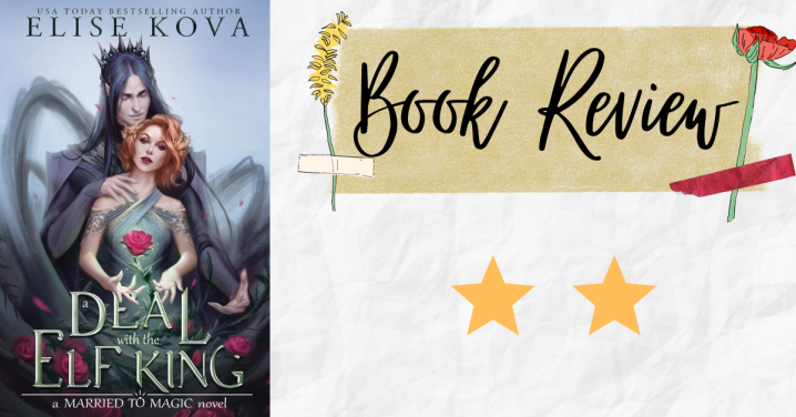 Review: A Deal with the Elf King by EliseKova