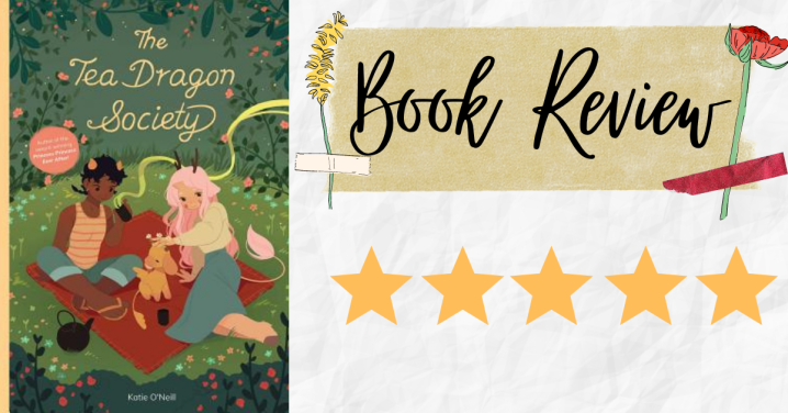 Mini Review: The Tea Dragon Society by KatieO'Neill